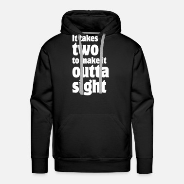 Sight It takes two to make it outta sight - Men's Premium Hoodie