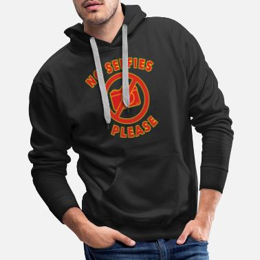 Snap NO SELFIES PLEASE Photo Camera Selfie - Men's Premium Hoodie
