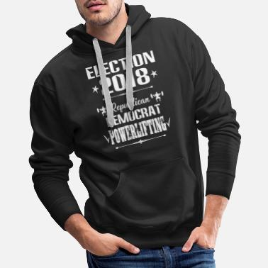Powerlifting I Vote Powerlifting Shirt - Men's Premium Hoodie