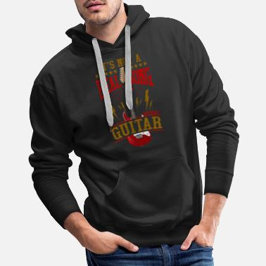 Without &amp It's Not A Real Song Without Guitar Rock Musician - Men's Premium Hoodie