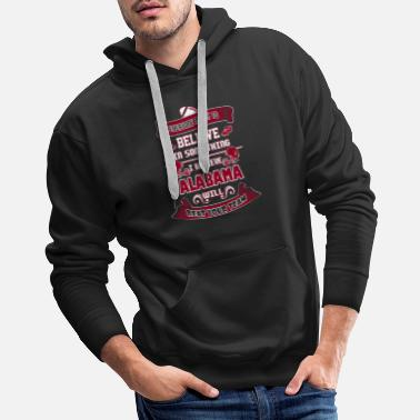 Funny Alabama Alabama - I believe Alabama will beat your team - Men's Premium Hoodie
