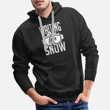 Waiting for snow T Shirt - Men's Premium Hoodie