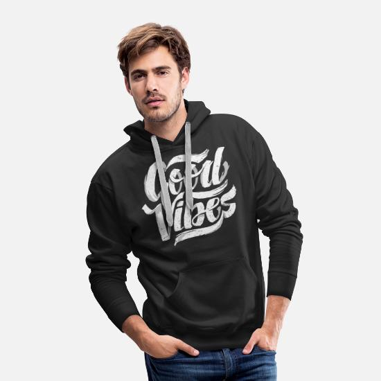 New Years Resolutions Hoodies & Sweatshirts - Good Vibes, Cool Hand Lettered Typographic T-Shirt - Men's Premium Hoodie black