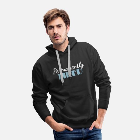 Bed Hoodies & Sweatshirts - Permanently tired - Men's Premium Hoodie black