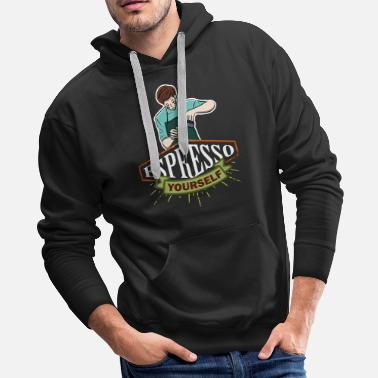 Shopping Espresso Yourself Barista Coffee Addict - Men's Premium Hoodie