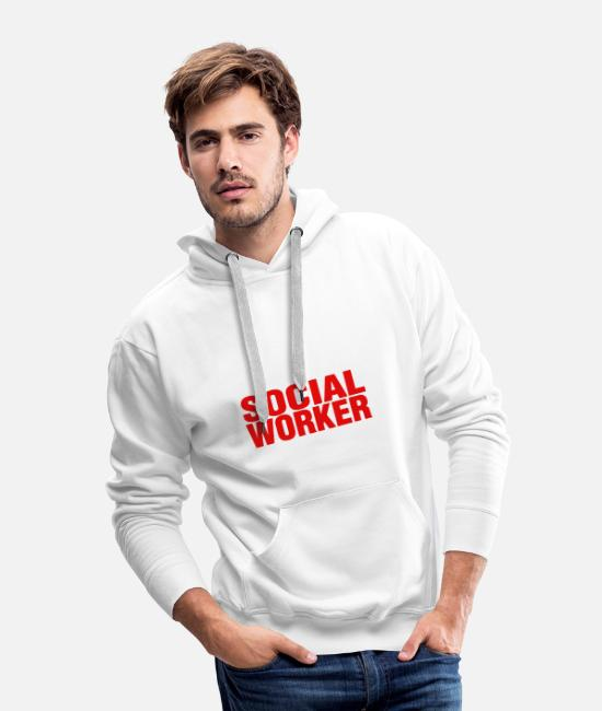 Social Hoodies & Sweatshirts - Have No Fear The Social Worker Is Here Shirt - Men's Premium Hoodie white