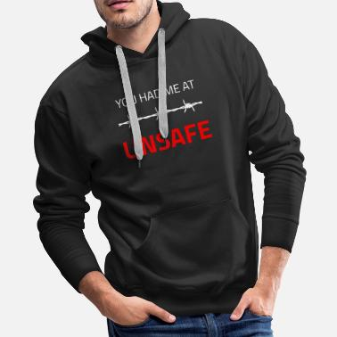 Unsafe You Had Me At Unsafe Cute And Funny You Had Me At - Men's Premium Hoodie