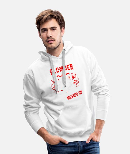 Hoodies & Sweatshirts - What Your College Degree Messed Up T Shirt - Men's Premium Hoodie white