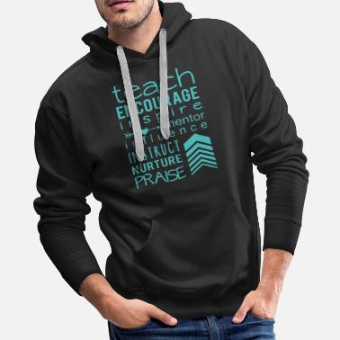 TEACH ENCOUGARE inspire mentor influence instruct - Men's Premium Hoodie