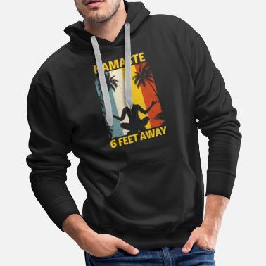Feet Namaste 6 Feet Away - Men's Premium Hoodie