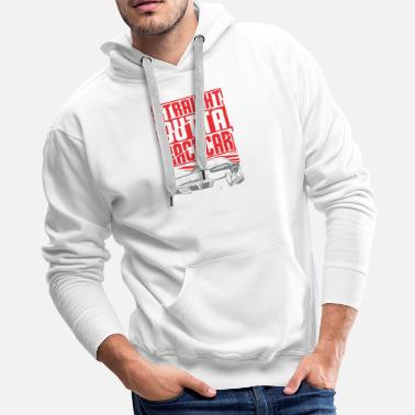 Luxury Straight Outta Racecar - Men's Premium Hoodie