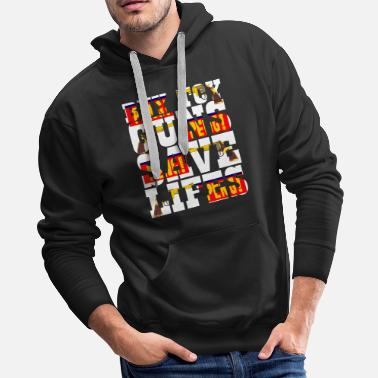 Spoof Buy Toy Guns - Save Lives - Toy Gun - Peng! - Men's Premium Hoodie