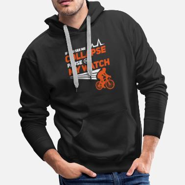 Pause RUNNING / CYCLING: If You See Me Collapse Gift - Men's Premium Hoodie