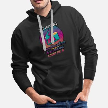 Slope Snowboarding and Drinking Count Me In - Men's Premium Hoodie