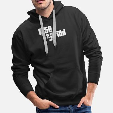 Movie Music Humour RISE & GRIND - Men's Premium Hoodie