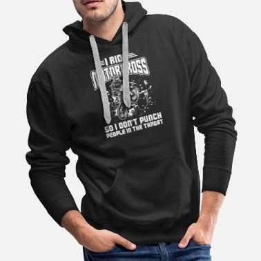 Punch I ride Motorcross So I Don't Punch People In The - Men's Premium Hoodie