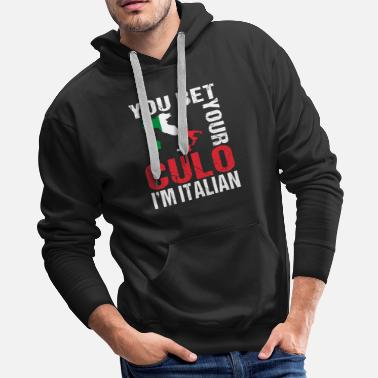 Pizza You Bet Your Culo I'm Italian T-shirt - Men's Premium Hoodie