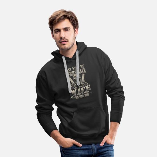 Funny Hoodies & Sweatshirts - Wife - Mess with my wife & they'll never find you - Men's Premium Hoodie black