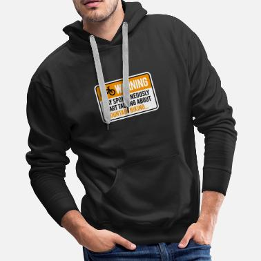 May Spontaneously Start Talking About Cycling Mens Funny Hoodie Mountain Bike