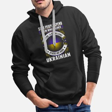 Husband Some People Spend Whole Lives Awesome Ukrainian Ts - Men's Premium Hoodie