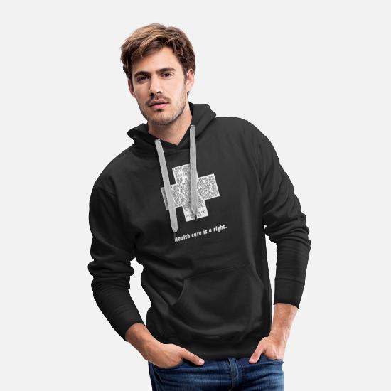 Stage Hoodies & Sweatshirts - Health Care Is A Right Healthcare for Everyone - Men's Premium Hoodie black