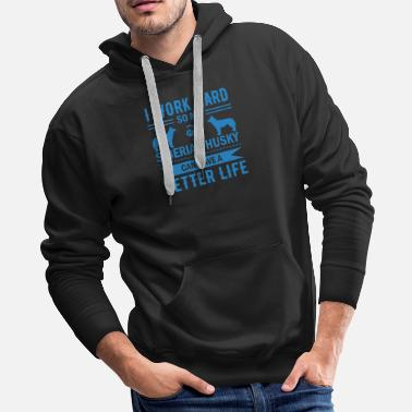 Element I Work So Hard So My Siberian Husky Can Have A - Men's Premium Hoodie