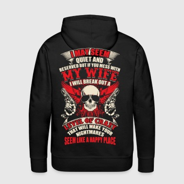 I May seem quiet and reserved but if you mess with - Men's Premium Hoodie