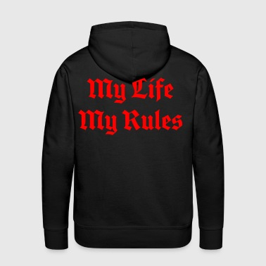 Motherfucker My Life My Rules - Men's Premium Hoodie