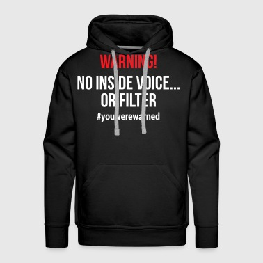 Warning Funny Sarcastic Quote T-shirt - Men's Premium Hoodie