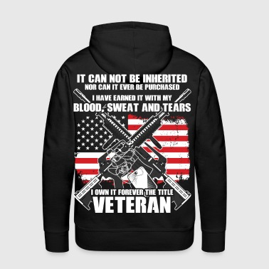 It can not be inherited Nor can it ever be purchas - Men's Premium Hoodie