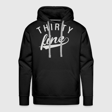 Thirty Fine - Men's Premium Hoodie