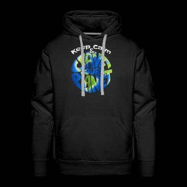 keep calm and save our planet funny earth day gift - Men's Premium Hoodie