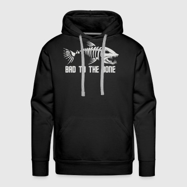 Bad To The Bone Fish - Men's Premium Hoodie