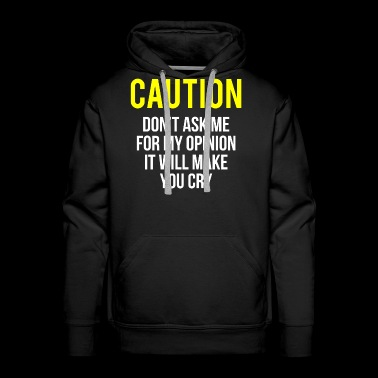 Caution My Opinion Funny Sarcasm T-Shirt - Men's Premium Hoodie