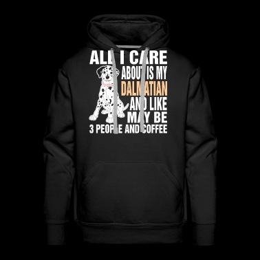 All I Care About Is My Dalmatian - Men's Premium Hoodie