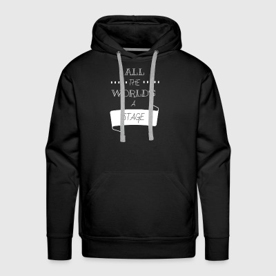 All The World's A Stage - Men's Premium Hoodie