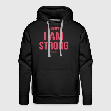 In christ, I am strong.Christian,Bible verse,2 Tim - Men's Premium Hoodie