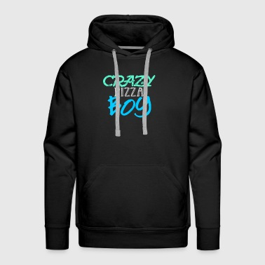 Crazy Pizza Boy - Fun Shirt or Hoddie, Gift idea - Men's Premium Hoodie