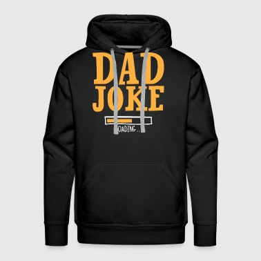 Dad Joke loading, Funny Dad Shirt - Men's Premium Hoodie