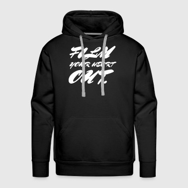 Film Your Heart Out - Men's Premium Hoodie