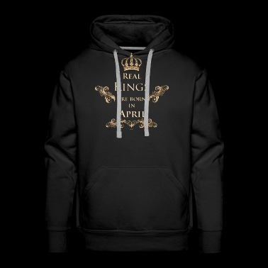 Real Kings are born in April - Men's Premium Hoodie