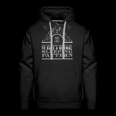 Ive Forgotten What Its Like To Have A Normal Sleeping Pattern State Trooper - Men's Premium Hoodie