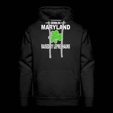 St Paddy Maryland Shirt Raised By Leprechauns Shamrock - Men's Premium Hoodie