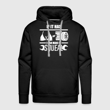 If it has car i can make it squeal - Men's Premium Hoodie