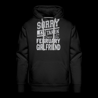 I'm already taken by a super sexy February - Men's Premium Hoodie