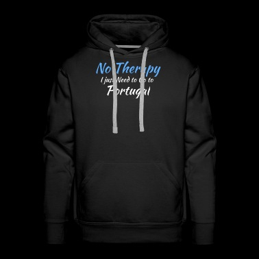 No Therapy I just Need to Go to Portugal white - Men's Premium Hoodie