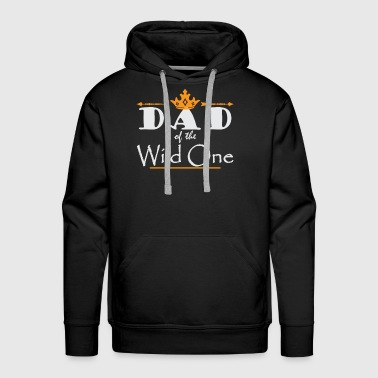 Funny Dad Of The Wild One Thing 1st Birthday gift - Men's Premium Hoodie