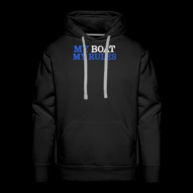 My Boat my Rules Boat Owner Sailing Design - Men's Premium Hoodie