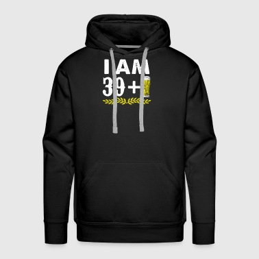 (Gift) I am 39 + 1 beer - Men's Premium Hoodie