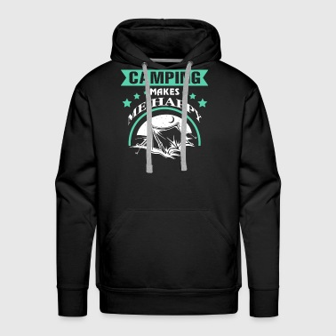 Camping Makes Me Happy T Shirt - Men's Premium Hoodie